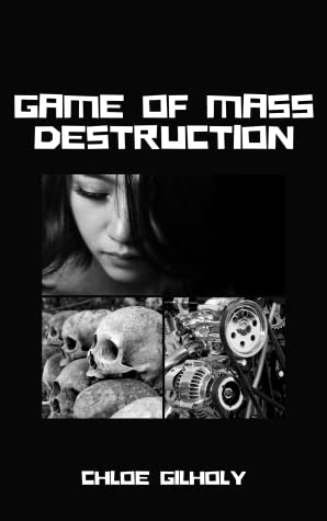 Game of Mass Destruction by Chloe Gilholy